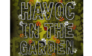 Havoc in the Garden