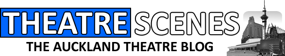 Theatre Scenes: Auckland Theatre Blog (Reviews and commentary)